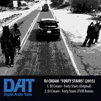 Forty Stairs — DJ Cream