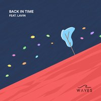 Back in Time — WAVES, Lavin