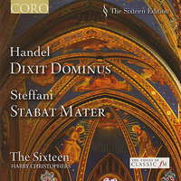 Handel: Dixit Dominus - Steffani: Stabat Mater — The Sixteen, Harry Christophers, Elin Manahan Thomas, Grace Davidson, Rob Macdonald, Mark Dobell