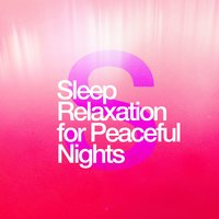 Sleep Relaxation for Peaceful Nights — Sleep Relaxation