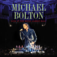 Live At The Royal Albert Hall — Michael Bolton