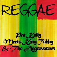 Pat Kelly Meets King Tubby and the Aggrovators — Pat Kelly