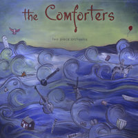 Two Piece Orchestra — The Comforters