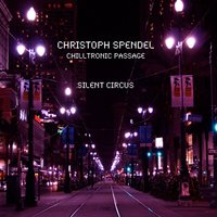Chilltronic Passage - Silent Circus — Christoph Spendel