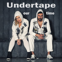 Our Time — Undertape