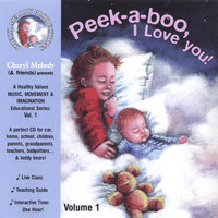 Peek-a-boo, I Love You-ages Birth To 6, 32 Activities with Cheryl Melody, Music Specialist/Performer; Kids and Parents — Cheryl Melody