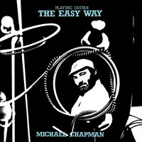Playing Guitar the Easy Way — Michael Chapman