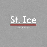 St Ice: Falls Off the Wall — сборник