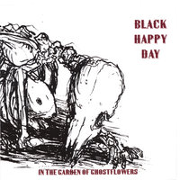 In the Garden of Ghostflowers — Black Happy Day