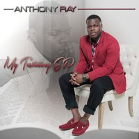 My Testimony - EP — Anthony Ray
