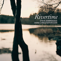 Rivertime — Anna Christoffersson, Steve Dobrogosz
