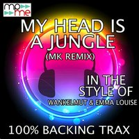 My Head Is A Jungle — 100% Backing Trax