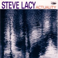 Actuality — Steve Lacy
