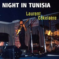 Night In Tunisia — Laurent Cokelaere