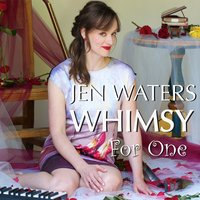 Whimsy for One — Jen Waters