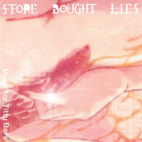 Music for Titty Bars — Store Bought Lies