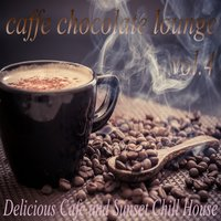 Caffe Chocolate Lounge, Vol.4 — сборник