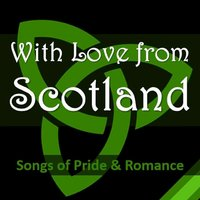 With Love from Scotland: Songs of Pride & Romance — сборник