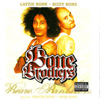 Bone Brothers — Layzie Bone and Bizzy Bone