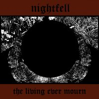 The Living Ever Mourn — Nightfell