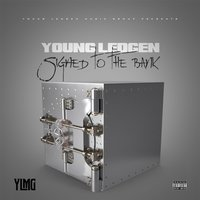 Signed to the Bank — Young Ledgen