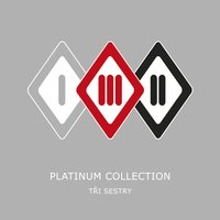 Platinum Collection — Tri Sestry