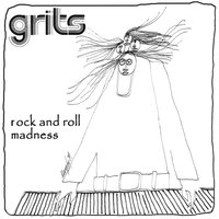 Rock and Roll Madness — Grits