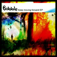 Keep Moving Forward EP — Bubble