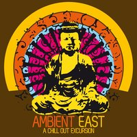 Ambient East - a Chill Out Excursion — сборник