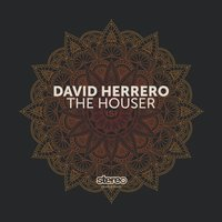 The Houser — David Herrero