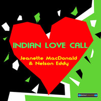 Indian Love Call EP — Nelson Eddy, Jeanette MacDonald, Jeanette MacDonald and Nelson Eddy