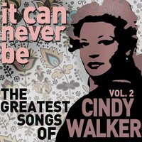 It Can Never Be: The Greatest Songs of Cindy Walker - Live on the Radio Vol. 2 — Cindy Walker