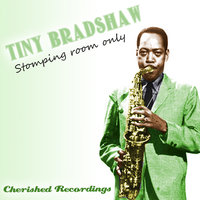 Stomping Room Only — Tiny Bradshaw
