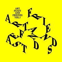 Art Feast & Friends, Vol. 1 — сборник