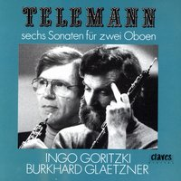 Telemann/ Six Sonatas For Two Oboes — Ingo Goritzki, Burkhard Glaetzner