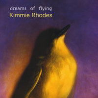 Dreams of Flying — Kimmie Rhodes