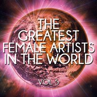 The Greatest Female Artists in the World, Vol. 5 — сборник