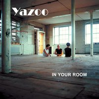In Your Room — Yazoo