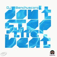 Dont Stop the Beat — DJ Benchuscoro