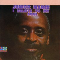 I Believe To My Soul — Junior Mance