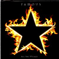 All The Wicked — Famous