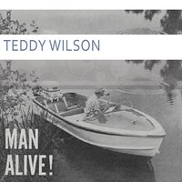 Man Alive — Teddy Wilson & His Orchestra