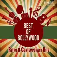 Best of Bollywood - Retro & Contemporary Hits — Anu Malik, Anand Raj Anand, Sandeep Chowta, Pritam, Jatin - Lalit