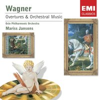 Wagner: Overtures and Preludes from the Operas — Рихард Вагнер, Oslo Philharmonic Orchestra, Mariss Jansons