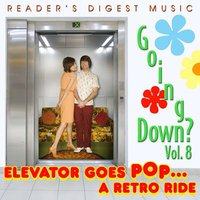 Going Down? Vol. 8: Elevator Goes Pop…A Retro Ride — сборник