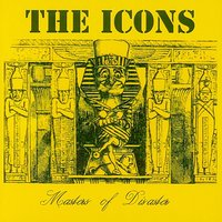 Masters of Disaster — The Icons