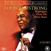 Highlights From His Decca Years — Louis Armstrong
