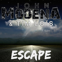 Escape — John Modena, Tim Lois