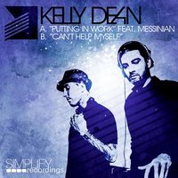 Putting In Work / Can't Help Myself — Kelly Dean