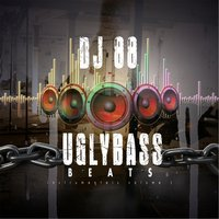 Ugly Bass Beats — DJ 88